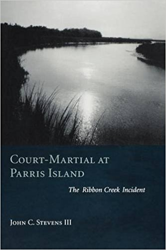CPL JOHN STEVENS, USMC:  Court Martial at Parris Island – The Ribbon Creek Incident (Part 1 of 2)