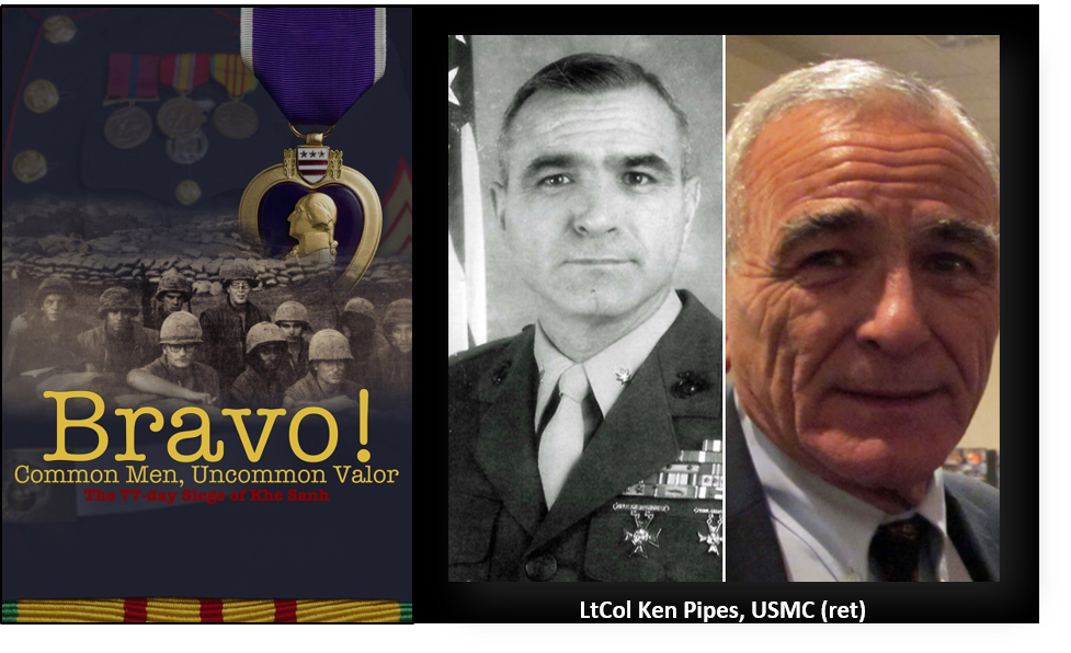 "NEWS HEADLINES: watch, review & share ""Bravo! Common Men, Uncommon Valor"" on Amazon Prime — and thoughts on the passing LtCol Ken Pipes, USMC (ret)"