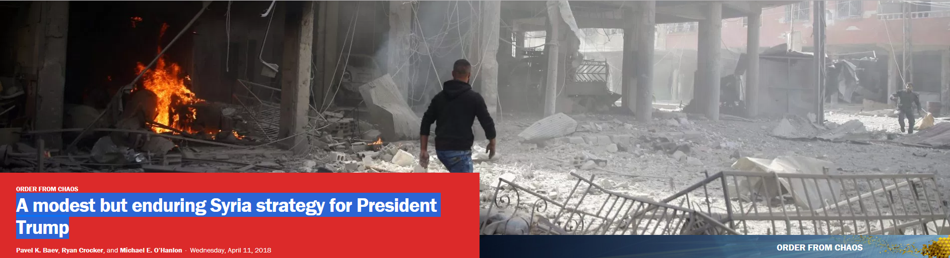 """BROOKINGS INSTITUTE:  """"A modest but enduring Syria strategy for President Trump"""" by Ryan Crocker, Michael O'Hanlon and Pavel Baev"""