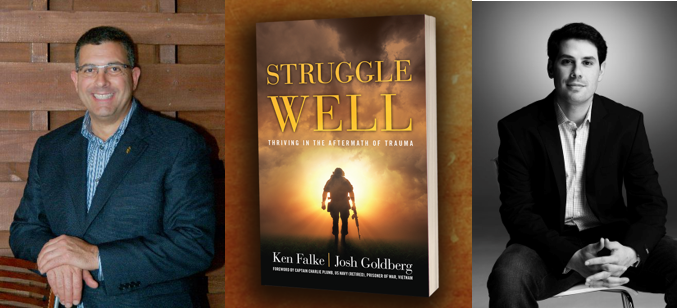 """STRUGGLE WELL: Thriving in the Aftermath of Trauma"" with Ken Falke & Josh Goldberg"