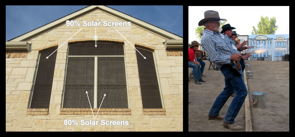 Solar Screens & shooting events that the Gunner enjoys:  Mike & Mike
