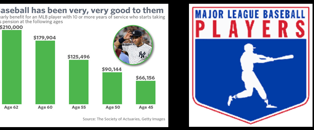 NEWS & COMMENTARY:  The Major League Baseball Pension Plan has CRAZY benefits!  1 day of MLB service gets you healthcare for LIFE!