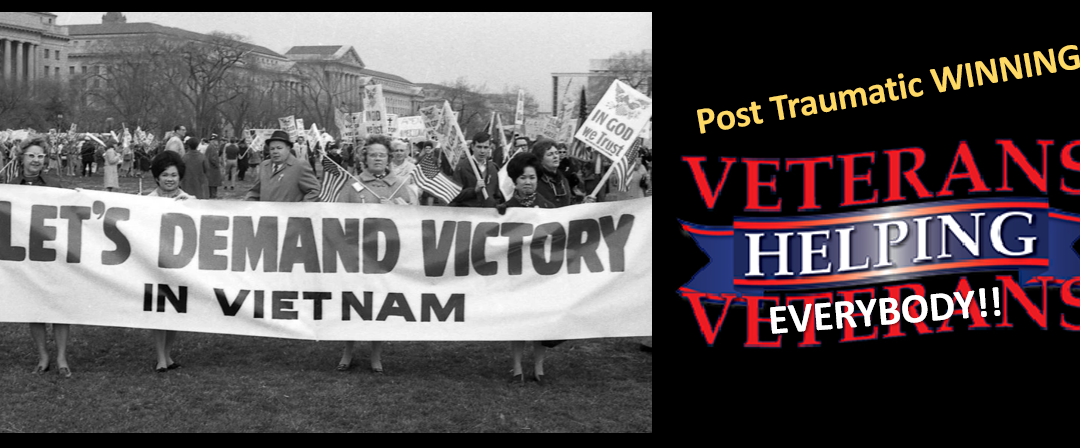HOW COULD WE HAVE WON IN VIETNAM  —  THOUGHTS FROM A POST TRAUMATIC WINNER:  Vietnam Veteran Bob Nilssen