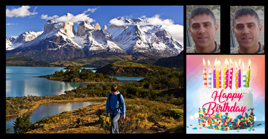 MIKE & MIKE:   Happy Birthday to the Gunner & Patagonia Chile is BEAUTIFUL