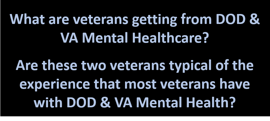 THE MORGANS:  a veteran married couple I met in Mankato each have different mental health stories — is their experience with DOD & VA mental health normal?  Sadly, I think it is