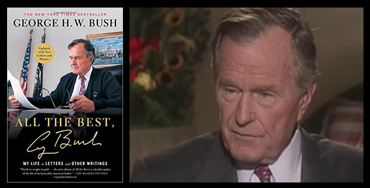 PRESIDENT GEORGE H. W. BUSH:  in 1999 Larry King interviewed President Bush about the letters he often pens — it reveals his decency