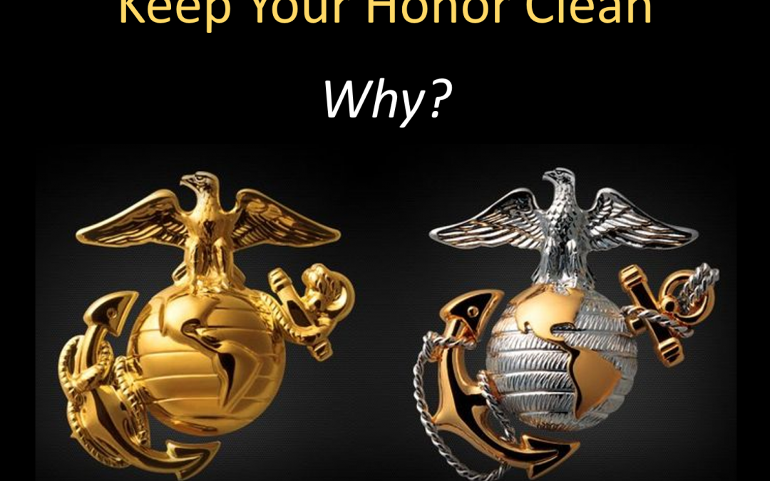 "A NEW ALL MARINE RADIO YOUTUBE VIDEO:  ""Keep Your Honor Clean""  — Why?"