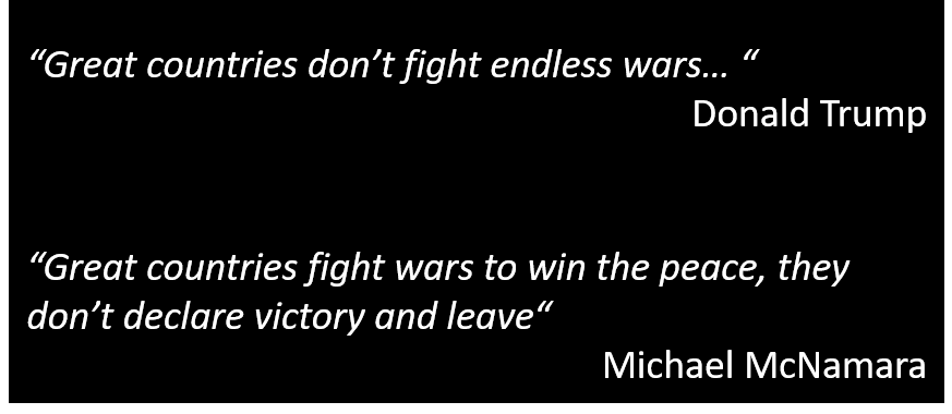 """TRUMP:  """"Great Countries don't fight endless wars…"""" — agreed, but I think they """"win the peace"""" and then leave — we ain't there yet"""