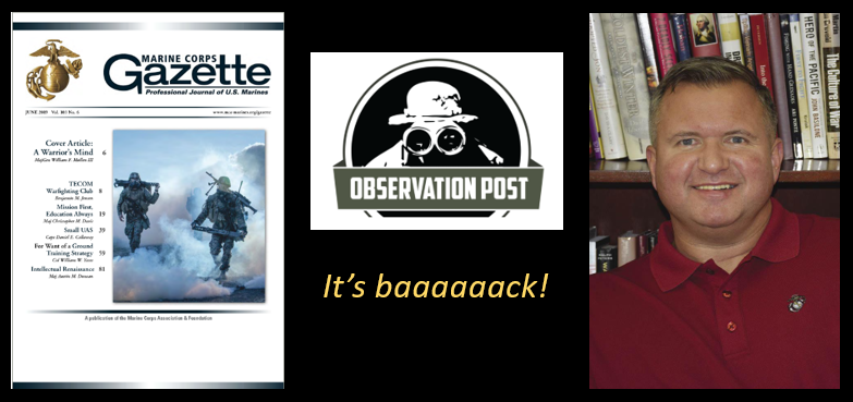 "MARINE CORPS GAZETTE HOUR:  the June edition talks Education…  and  ""The Observation Post"" is back!"