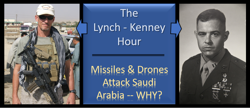 LYNCH & KENNEY:  thoughts on the attack on Saudi Arabia —  Why?  Who is the audience?  An American response?