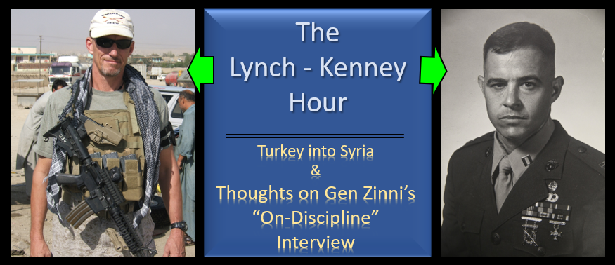"""LYNCH & KENNEY:  we argue about Syria –&– thoughts on General Zinni's """"ON-DISCIPLINE"""" interview"""