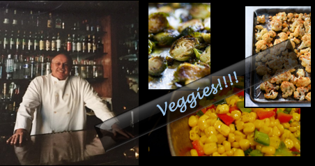 THE CHEF SEZ:  make great veggies!!!!!!!!!!!