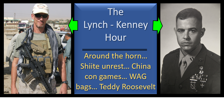 LYNCH & KENNEY:  Ninja Missiles, Shia unrest in Iran & Iraq, the Chinese con game, WAG bags, food giants & Teddy Roosevelt & US workers