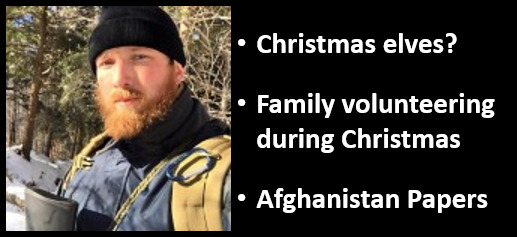 ALEX HOLLINGS:  Christmas Elves, family volunteering during Christmas & the Afghanistan Papers