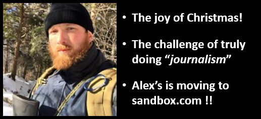 "ALEX HOLLINGS:  the JOY of Christmas, the challenges of doing ""journalism"" & his upcoming move to SANDBOXX.COM"