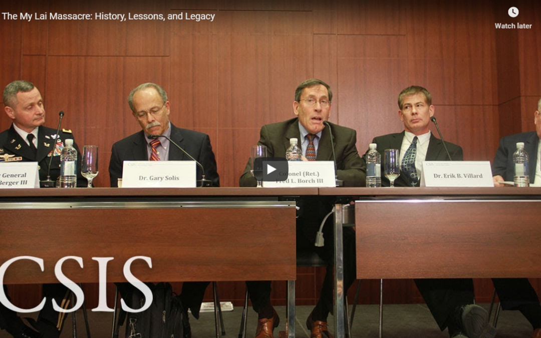 "THE 2018 CSIS FORUM ON MY LAI — ""THE MY LAI MASSACRE:  HISTORY, LESSONS AND LEGACY — on the 50th anniversary is worth your time"