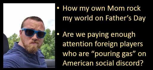 """ALEX HOLLINGS: my Mom rocked me on Father's Day  +  foreign players """"pouring gas"""" on hate in America — are we paying attention?"""