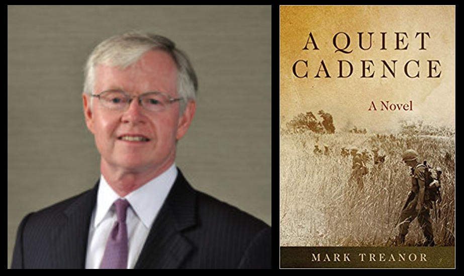 "BOOKTALK:  Mark Treanor discusses his 'must read' novel ""A Quiet Cadence"" based on his Vietnam War experience and its aftermath"