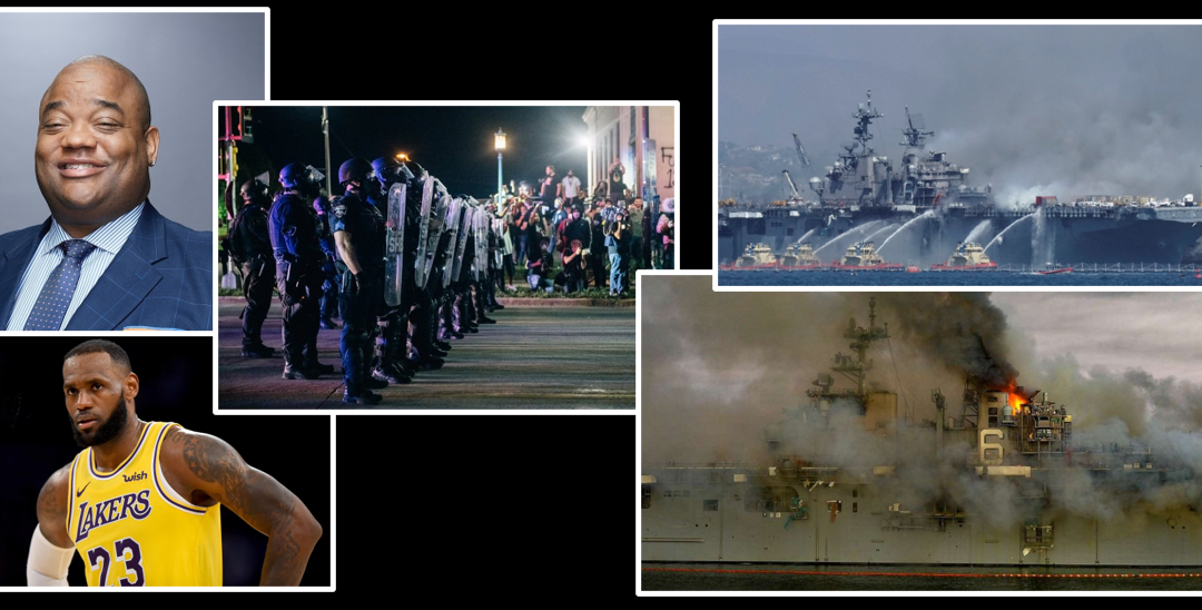 """NEWS & COMMENTARY: Jason Whitlock calls Lebron a """"bigot"""" + Why did it take 3 days to report the facts in Kenosha? + Arson on the USS Bonhomme Richard?  WTF?!"""
