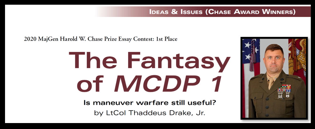 "THE MARINE CORPS GAZETTE MAJGEN HAROLD W. CHASE AWARD WINNER:  ""The Fantasy of MCDP 1"" by LtCol Thad Drake, USMC"