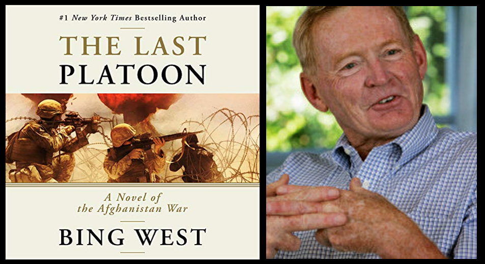 BOOKTALK WITH BING WEST:  The Last Platoon, A Novel of the Afghanistan War