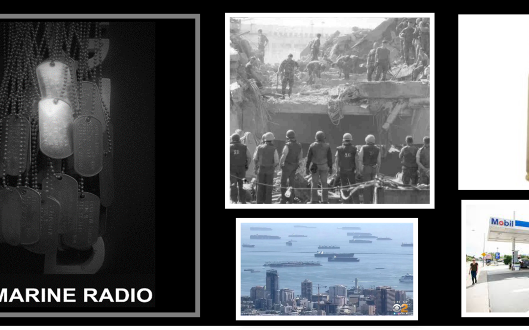 THE ALL MARINE RADIO NEWS HOUR:  the 38th time we remember Beirut + a blank fire death? + retail supply and gas shortages will get worse?!